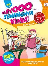 Fuiyooo... Senangnya Kimia Tingkatan 4-5 Edisi 1 (Bulk)
