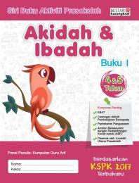 Buku Aktiviti Prasekolah 4 & 5 Tahun - Akidah & Ibadah (Buku 1)