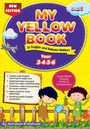 MY YELLOW BOOK IN ENGLISH AND BAHASA MELAYU - YEAR 3,4,5,6