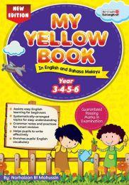 MY YELLOW BOOK IN ENGLISH AND BAHASA MELAYU - YEAR 3,4,5,6