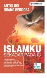 Antologi Orang Berdosa - Islamku Sekadar Pada IC