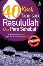 40 Kisah Tangisan Rasulullah Dan Para Sahabat