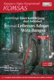Komsas: Antologi Jaket Kulit Kijang Dari Istanbul & Novel Leftenan Adnan Wira Bangsa - Tingkatan 4