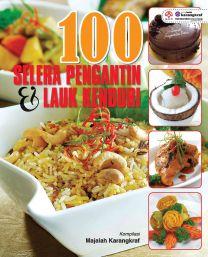 100 Selera Pengantin & Lauk Kenduri