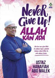 Never Give-Up! Allah Kan Ada