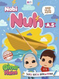 Omar Hana : Nabi Ulul Azmi, Nabi Nuh A.S.
