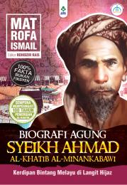 Biografi Agung Syeikh Ahmad Al-Khatib Al-Minankabawi