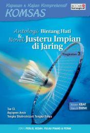 Komsas: Antologi Bintang Hati & Novel Justeru Impian Di Jaring  - Tingkatan 3
