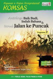 Komsas: Antologi Baik Budi, Indah Bahasa & Novel Jalan Ke Puncak - Tingkatan 2