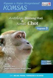 Komsas: Antologi Bintang Hati & Novel Chot - Tingkatan 3