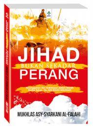 Jihad Bukan Sekadar Perang