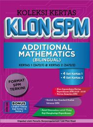 Koleksi Kertas Klon SPM Addiional Mathematics (Bilingual)
