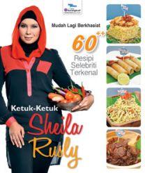 Ketuk-ketuk Sheila Rusly 60 Resipi Mudah Lagi Berkhasiat