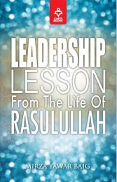 Leadership Lessons From The Life of Rasulullah