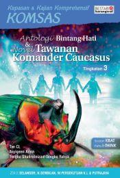 Komsas: Antologi Bintang Hati & Novel Tawanan Komander Caucasus - Tingkatan 3