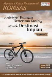 Komsas: Antologi Ku Ingin Berterima Kasih & Destinasi Impian - Tingkatan 1
