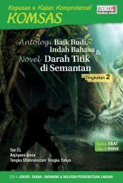 Komsas: Antologi Baik Budi, Indah Bahasa & Novel Darah Titik Di Semantan - Tingkatan 2